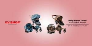 Ev Shop Bebek Arabası Modelleri Fiyatları